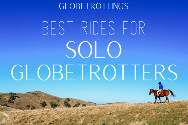 Globetrotting's Best Rides for Solo Globetrotters