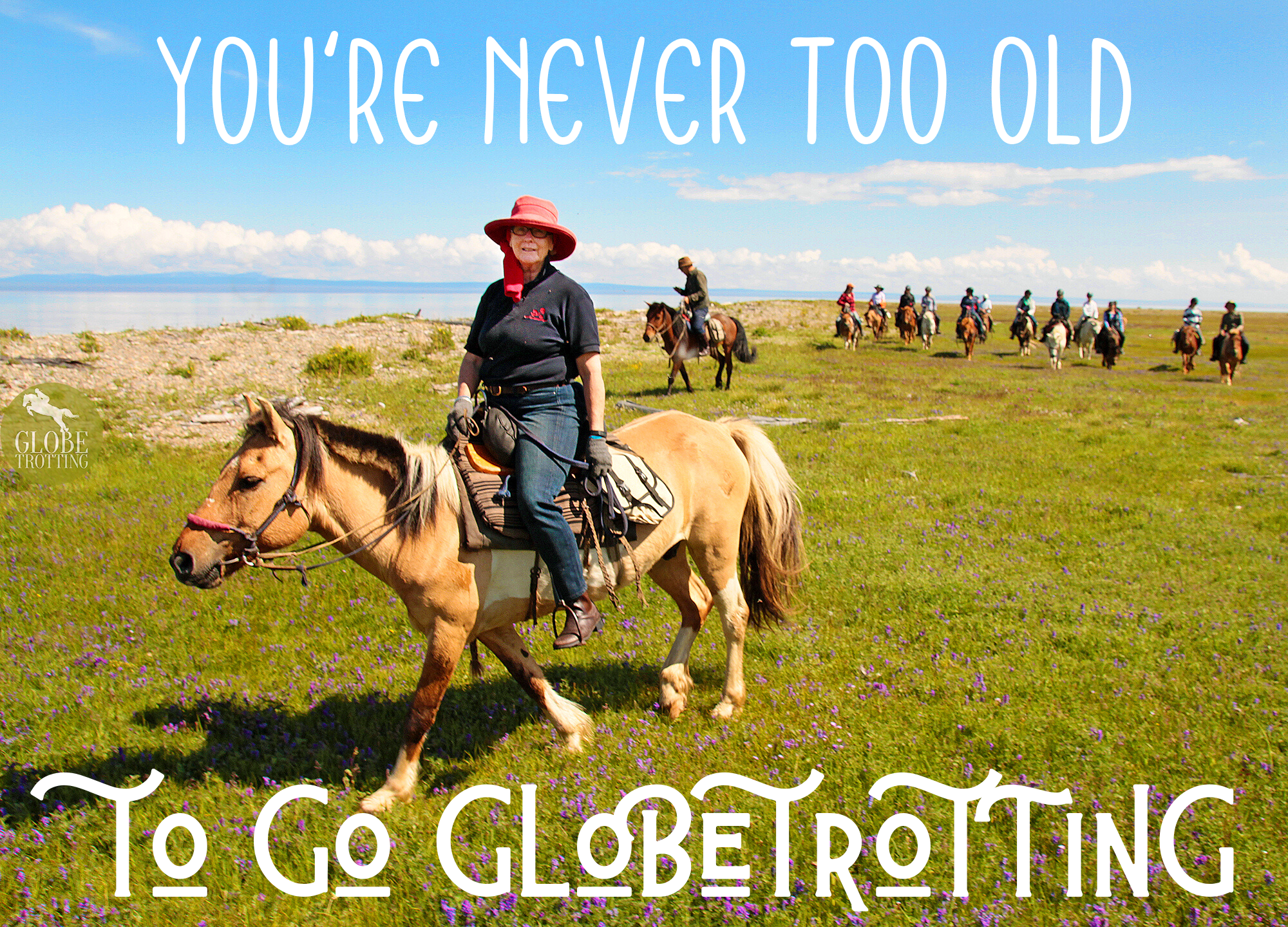 You're Never Too Old to Go Globetrotting - Globetrotting horse riding holidays