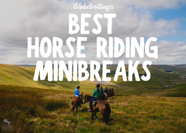Best horse riding minibreaks - Globetrotting horse riding holidays
