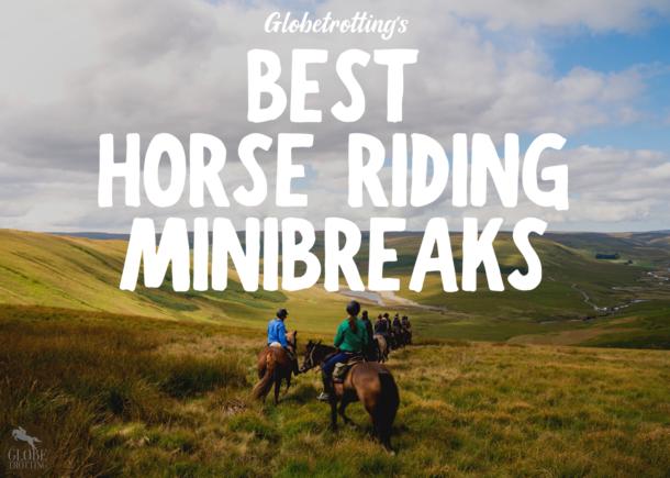 Best horse riding holidays minibreaks Globetrotting