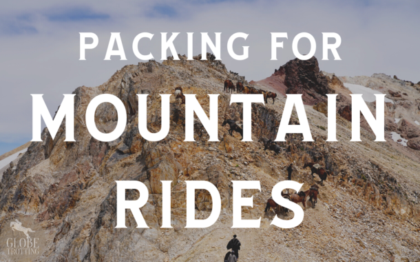 Packing for Mountain Rides - Globetrotting horse riding holidays