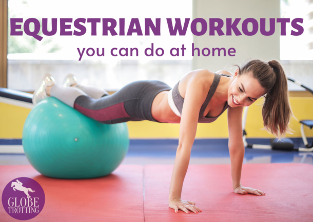 Equestrian Workouts You Can Do at Home - Globetrotting horse riding holidays