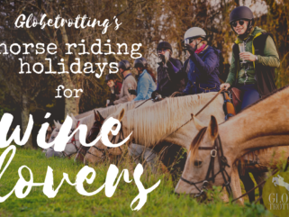 Globetrotting's horse riding holidays for wine lovers - Globetrotting horse riding holidays