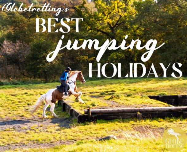 Globetrotting's Best Jumping Holidays - Globetrotting horse riding holidays