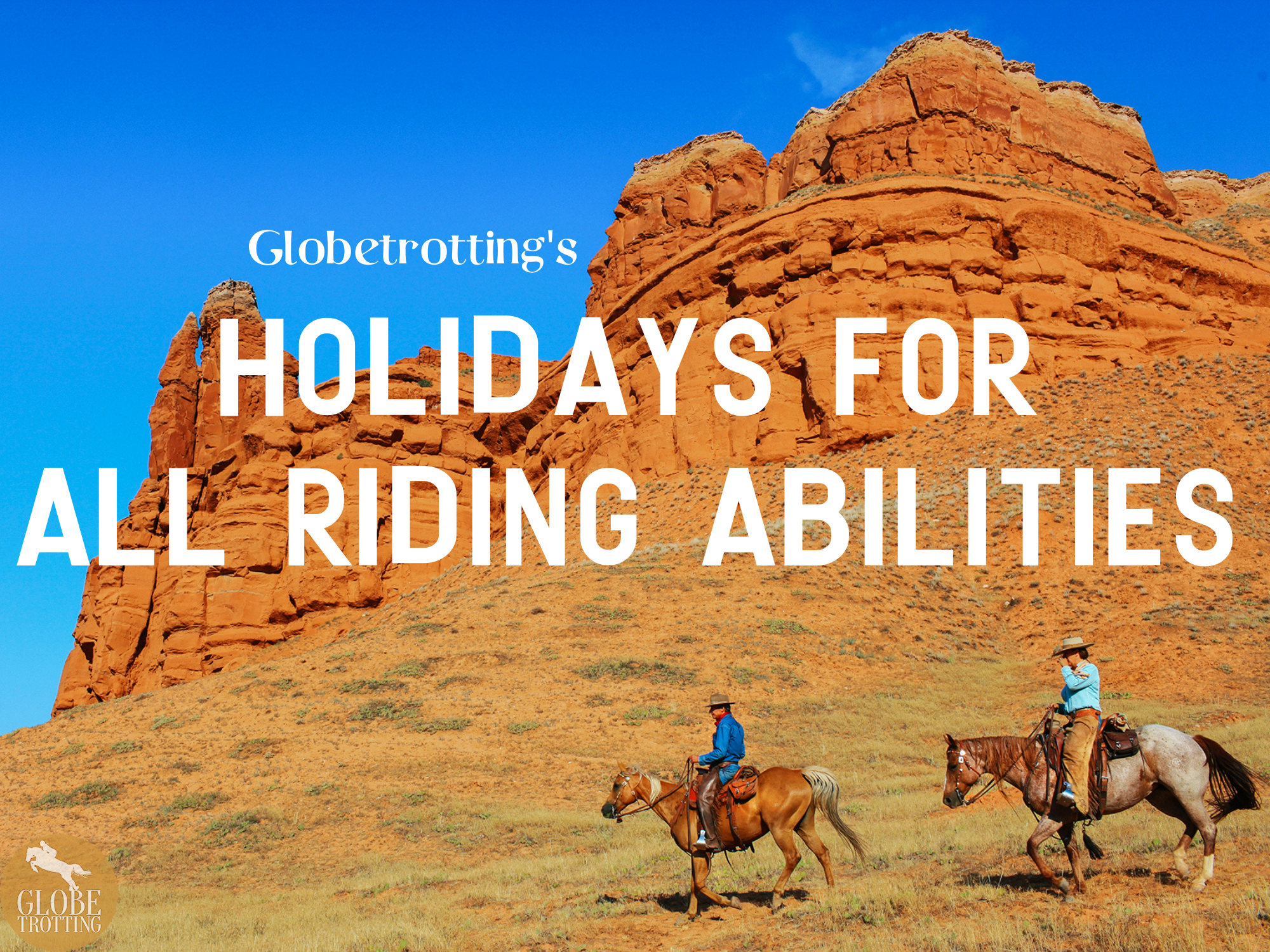 Globetrotting's Holidays for All Riding Abilities - Globetrotting horse riding holidays