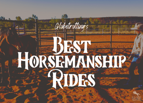 Globetrotting's Best Horsemanship Rides - Globetrotting horse riding holidays