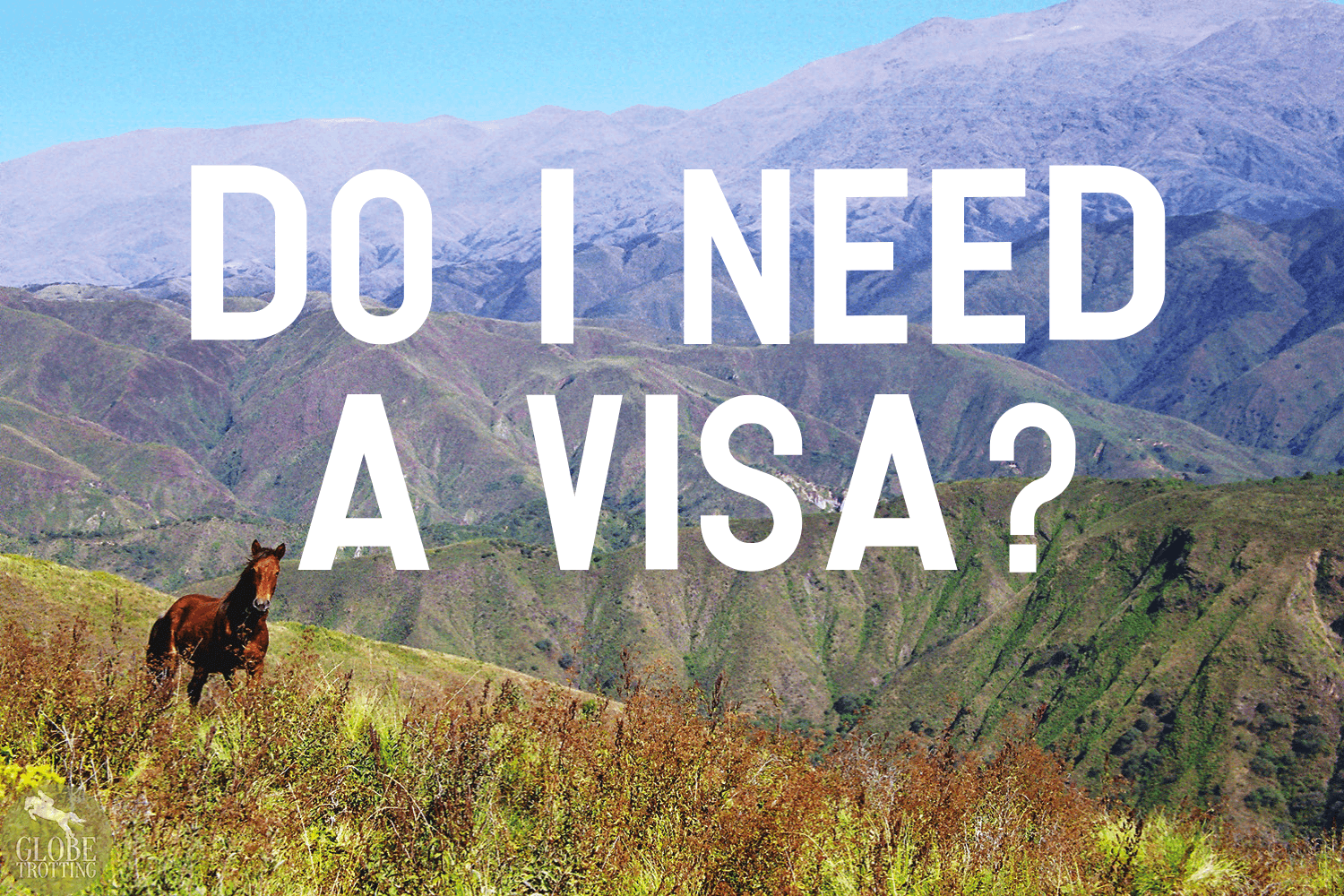 Do I need a visa? - Globetrotting horse riding holidays