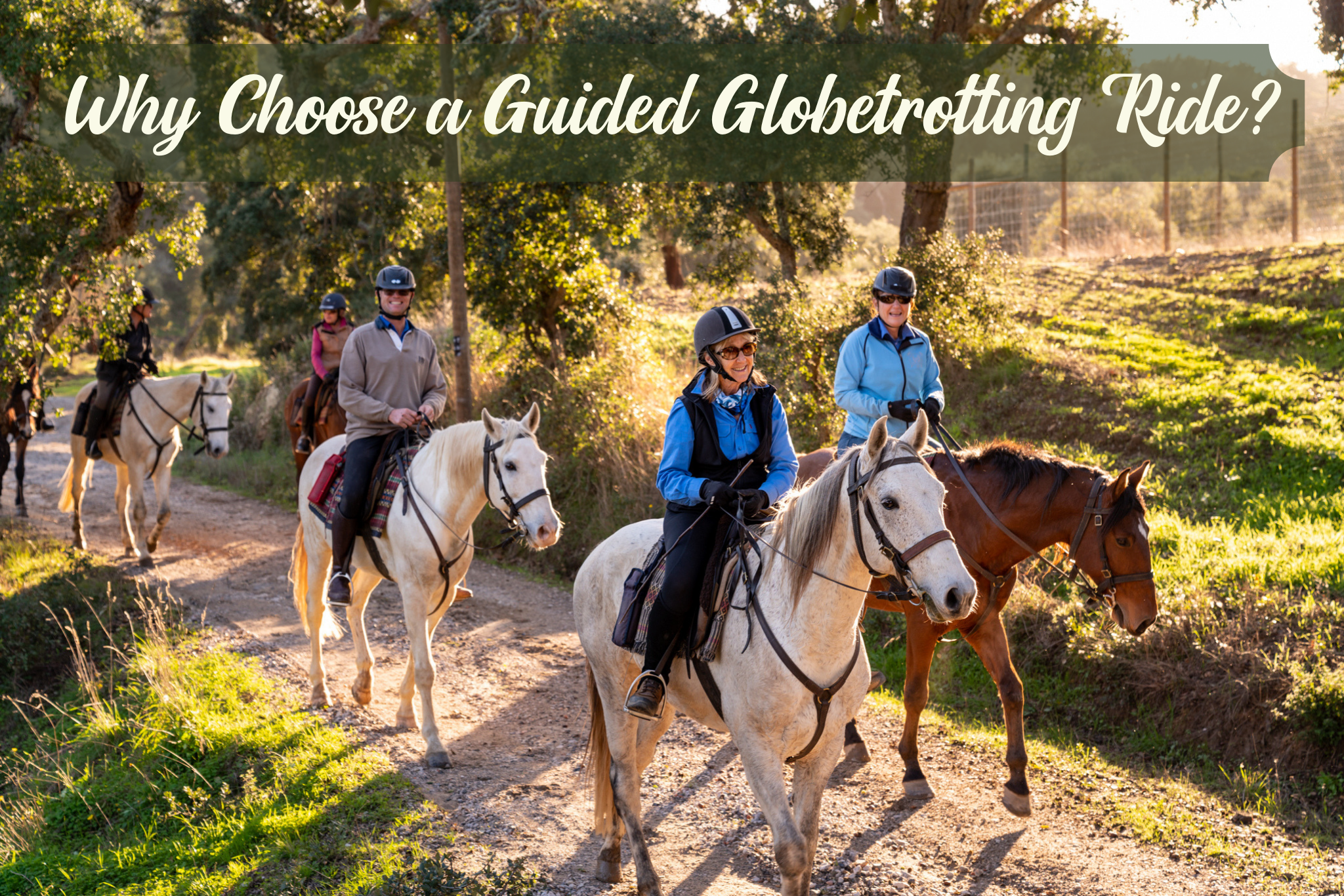 Why choose a guided Globetrotting horse riding holiday